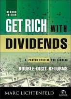 Get Rich With Dividends: A Proven System For Earning Double-Digit Returns, 2nd Edition