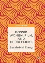 Gossip, Women, Film, And Chick Flicks