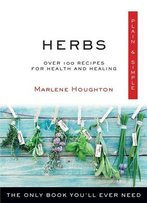 Herbs, Plain & Simple: The Only Book You'll Ever Need (Plain & Simple)