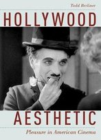 Hollywood Aesthetic: Pleasure In American Cinema