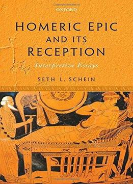 essays on homeric epic [in the following essay, vivante offers a stylistic analysis of homer's epic verse, in particular, his use of recurrent images, analogies, and epithets the child's first impressions on.