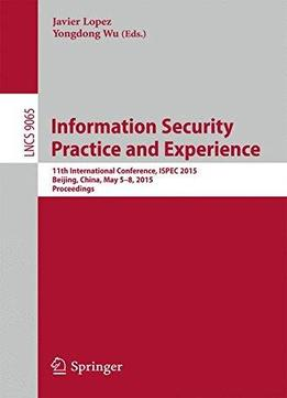 Information Security Practice And Experience: 11th ...
