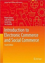 Introduction To Electronic Commerce And Social Commerce (4th Edition)
