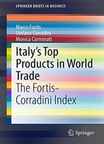 Italy'S Top Products In World Trade: The Fortis-Corradini Index (Springerbriefs In Business)