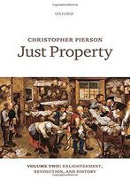 Just Property: Volume Two: Enlightenment, Revolution, And History