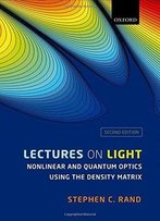 Lectures On Light: Nonlinear And Quantum Optics Using The Density Matrix, 2nd Edition