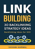 Link Building: 30 Backlinking Strategy Ideas: Backlinking Ideas For Seo