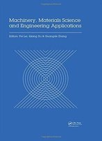 Machinery, Materials Science And Engineering Applications: Proceedings Of The 6th International Conference On Machinery