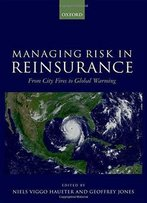 Managing Risk In Reinsurance: From City Fires To Global Warming