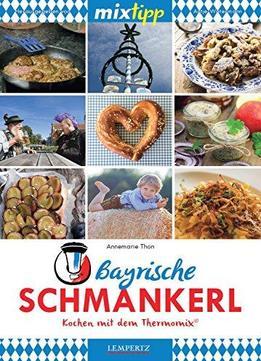 mixtipp bayrische schmankerl kochen mit dem thermomix tm5 und tm31 download. Black Bedroom Furniture Sets. Home Design Ideas