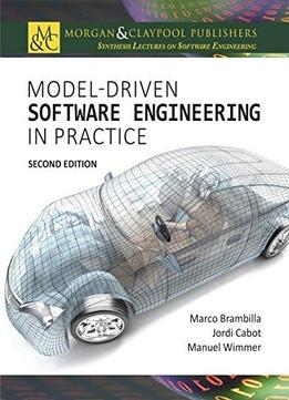 Model-driven Software Engineering In Practice, Second Edition (iop Concise Physics)