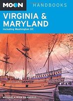 Moon Virginia & Maryland: Including Washington Dc (Moon Handbooks)