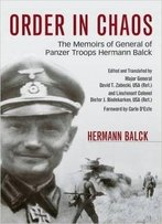 Order In Chaos: The Memoirs Of General Of Panzer Troops Hermann Balck