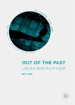 Out Of The Past: Lacan And Film Noir