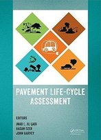 Pavement Life-Cycle Assessment: Proceedings Of The Symposium On Life-Cycle Assessment Of Pavements