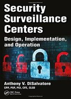 Security Surveillance Centers: Design, Implementation, And Operation