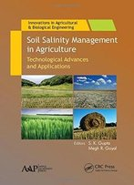 Soil Salinity Management In Agriculture: Technological Advances And Applications