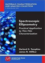 Spectroscopic Ellipsometry: Practical Application To Thin Film Characterization