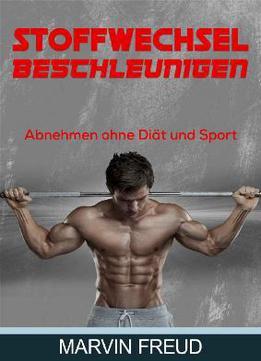 Stoffwechsel Beschleunigen: Abnehmen Ohne Diät Und Sport..