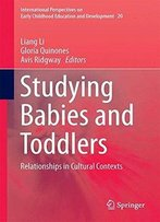 Studying Babies And Toddlers: Relationships In Cultural Contexts
