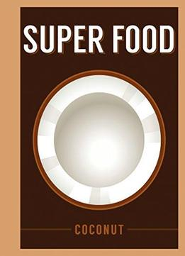 Superfood: Coconut (superfoods)
