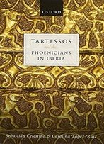 Tartessos And The Phoenicians In Iberia