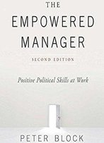 The Empowered Manager, Second Edition: Positive Political Skills At Work [Audiobook]