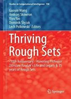 Thriving Rough Sets: 10th Anniversary - Honoring Professor Zdzisław Pawlak's Life And Legacy & 35 Years Of Rough Sets