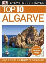 Top 10 Algarve (Eyewitness Top 10 Travel Guides)