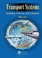 Transport Systems: Modelling, Planning, And Evaluation