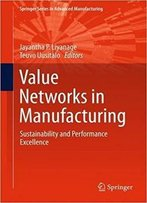 Value Networks In Manufacturing: Sustainability And Performance Excellence