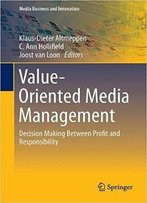 Value-Oriented Media Management: Decision Making Between Profit And Responsibility