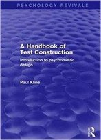 A Handbook Of Test Construction (Psychology Revivals): Introduction To Psychometric Design