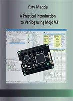 A Practical Introduction To Verilog Using Mojo V3