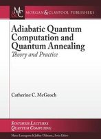 Adiabatic Quantum Computation And Quantum Annealing: Theory And Practice