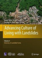 Advancing Culture Of Living With Landslides: Volume 4 Diversity Of Landslide Forms