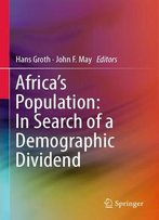 Africa's Population: In Search Of A Demographic Dividend