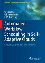Automated Workflow Scheduling In Self-Adaptive Clouds: Concepts, Algorithms And Methods