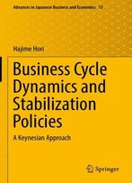 Business Cycle Dynamics And Stabilization Policies: A Keynesian Approach