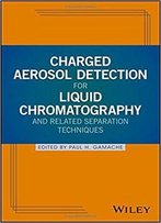 Charged Aerosol Detection For Liquid Chromatography And Related Separation Techniques