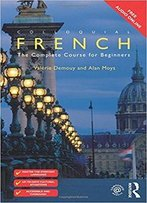 Colloquial French: The Complete Course For Beginners (3rd Edition)