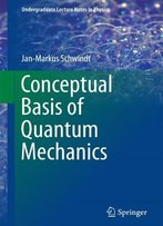 Conceptual Basis Of Quantum Mechanics
