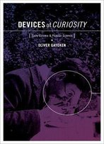 Devices Of Curiosity: Early Cinema And Popular Science