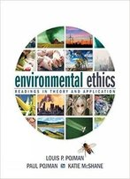 Environmental Ethics: Readings In Theory And Application (7th Edition)