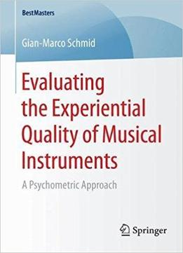 Evaluating The Experiential Quality Of Musical Instruments: A Psychometric Approach