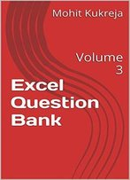 Excel Question Bank: Volume 3