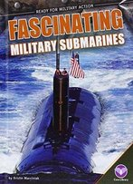 Fascinating Military Submarines (Ready For Military Action)