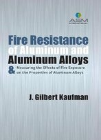 Fire Resistance Of Aluminum And Aluminum Alloys