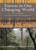 Forests In Our Changing World: New Principles For Conservation And Management, 2 Edition