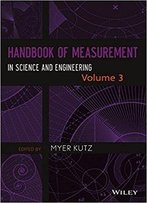 Handbook Of Measurement In Science And Engineering: Volume 3: Physics And Chemistry